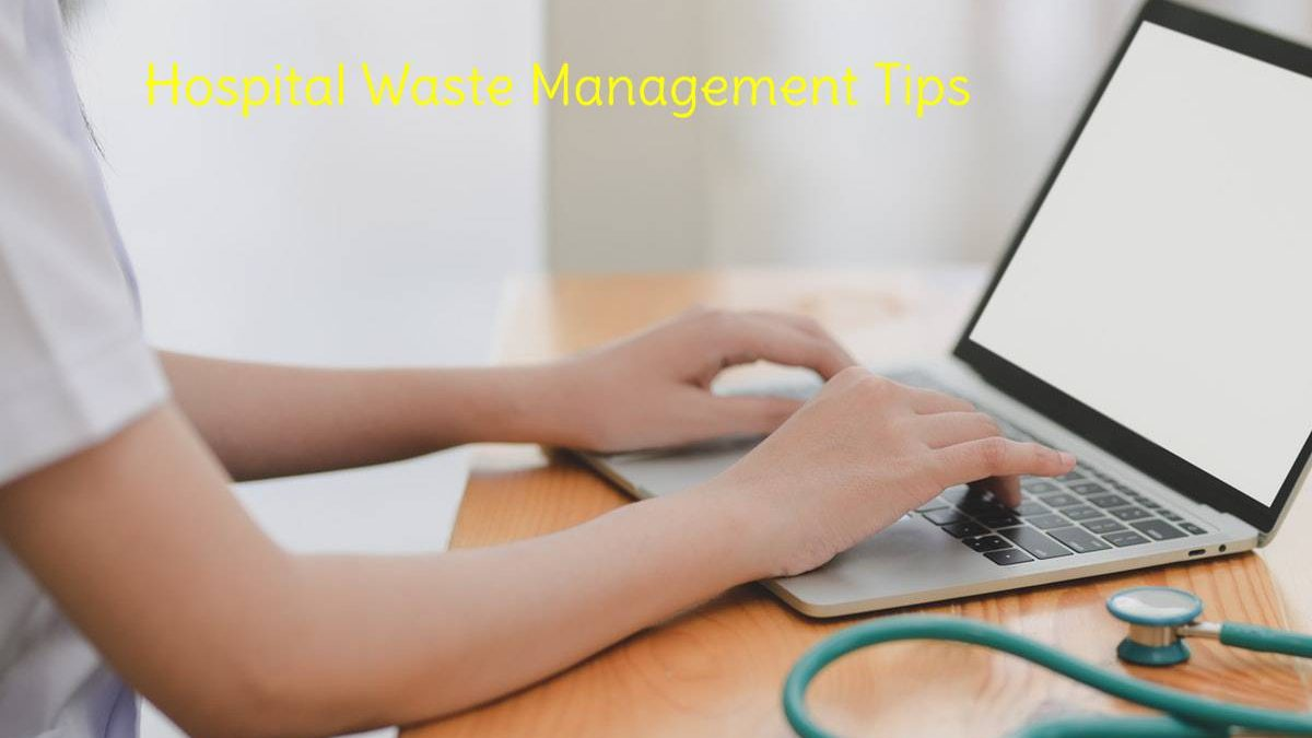 Hospital Waste Management Tips