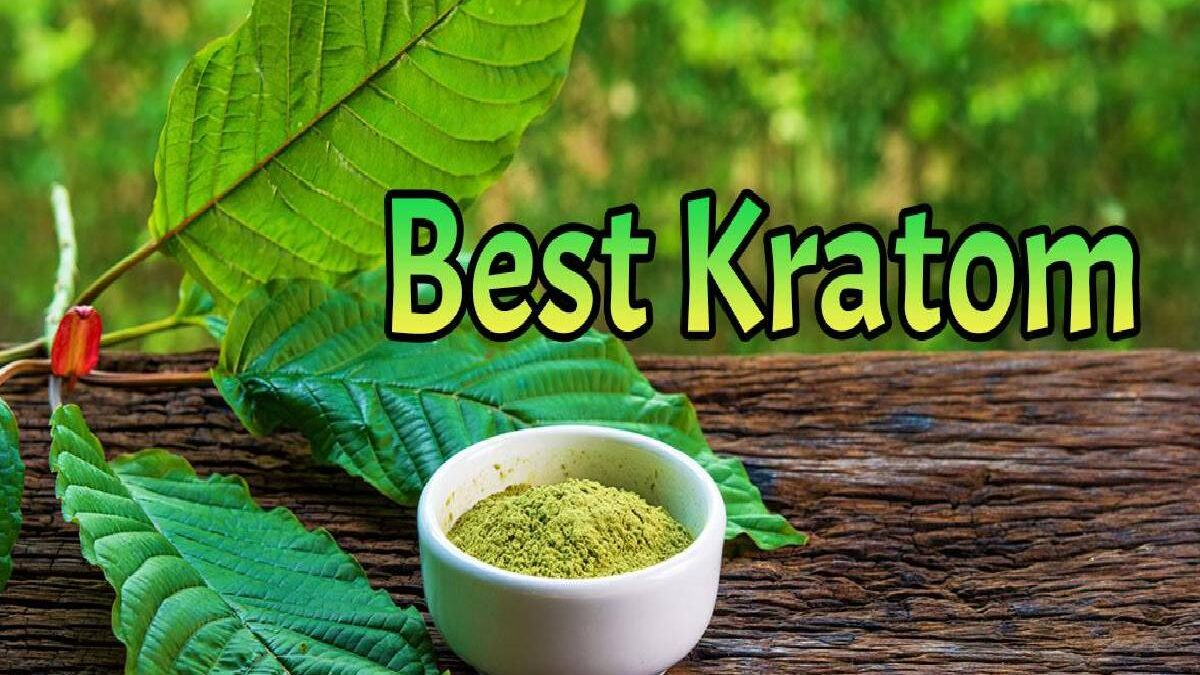 How To Determine The Best Kratom Strain For You?