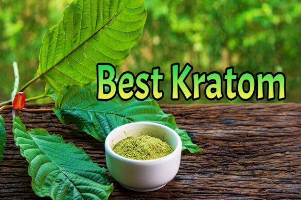 How To Determine The Best Kratom Strain For You