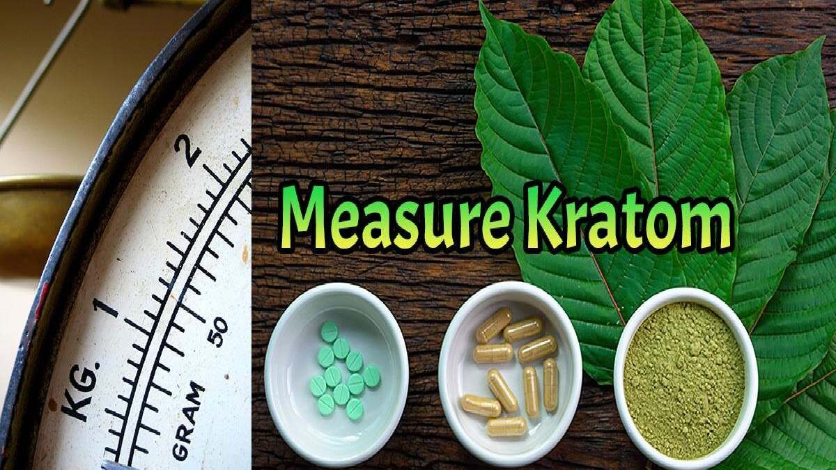 How To Measure Your Kratom Dosages?