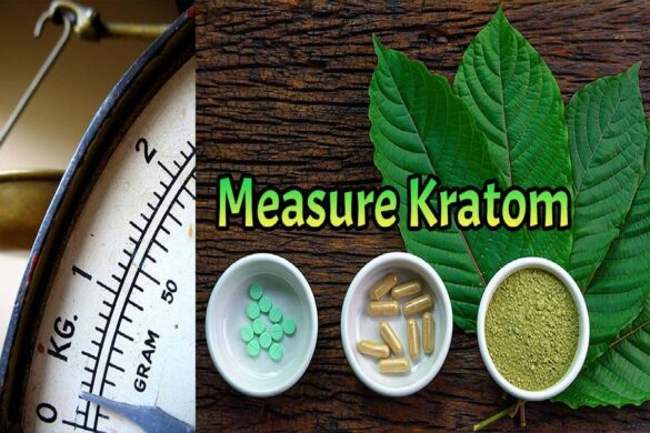How To Measure Your Kratom Dosages