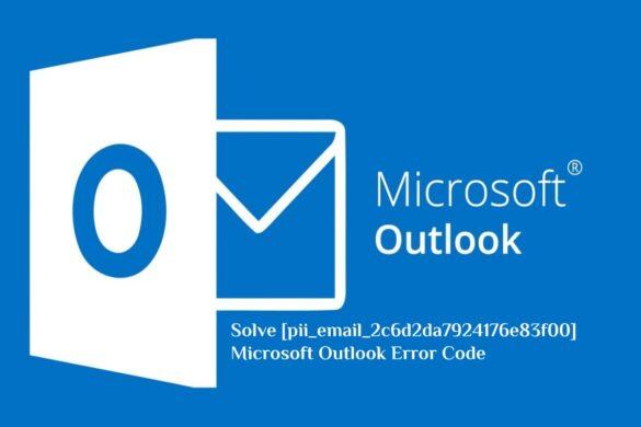 Solve [pii_email_2c6d2da7924176e83f00] Microsoft Outlook Error Code